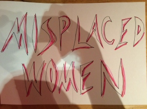 Misplaced Women sign Photo: Amy Bryzgel